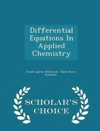 Differential Equations in Applied Chemistry - Scholar's Choice Edition (häftad)