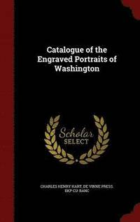 Catalogue of the Engraved Portraits of Washington (inbunden)
