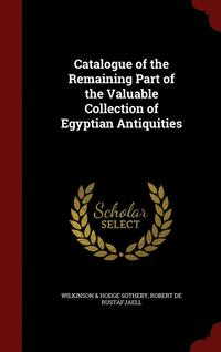 Catalogue of the Remaining Part of the Valuable Collection of Egyptian Antiquities (inbunden)