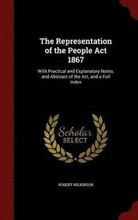The Representation of the People ACT 1867 (inbunden)