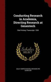 Conducting Research in Academia, Directing Research at Genentech (inbunden)