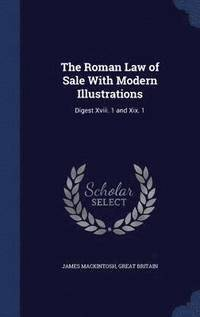 The Roman Law of Sale with Modern Illustrations (inbunden)