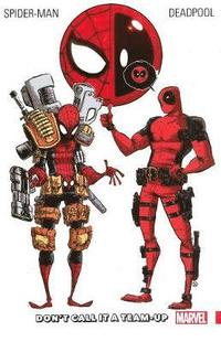 Spider-man/deadpool Vol. 0: Don't Call It A Team-up (häftad)