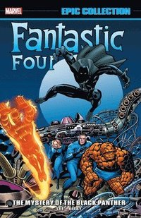 Fantastic Four Epic Collection: The Mystery Of The Black Panther (häftad)