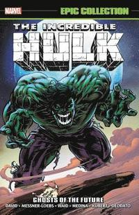 Incredible Hulk Epic Collection: Ghosts Of The Future (häftad)