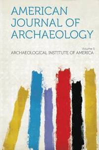 American Journal of Archaeology Volume 5 (häftad)