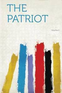 The Patriot Volume 2