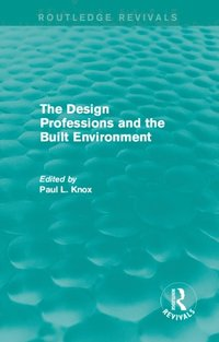 Routledge Revivals: The Design Professions and the Built Environment (1988) (e-bok)