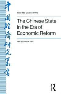 Chinese State in the Era of Economic Reform : the Road to Crisis: Asia and the Pacific (e-bok)
