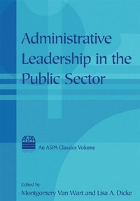 Administrative Leadership in the Public Sector (e-bok)