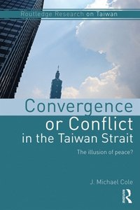 Convergence or Conflict in the Taiwan Strait (e-bok)
