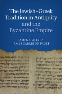 Jewish-Greek Tradition in Antiquity and the Byzantine Empire (e-bok)