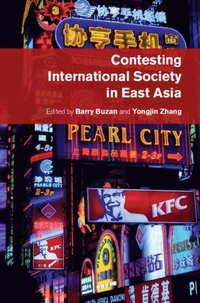 Contesting International Society in East Asia (e-bok)