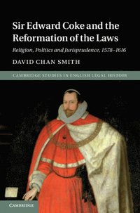 Sir Edward Coke and the Reformation of the Laws (e-bok)