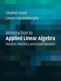 Introduction to Applied Linear Algebra av Stephen Boyd (Bok)