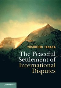 Peaceful Settlement of International Disputes (e-bok)