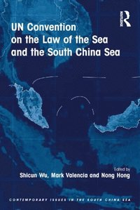 UN Convention on the Law of the Sea and the South China Sea (e-bok)