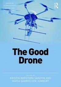 Good Drone av Kristin Bergtora Sandvik, Maria Gabrielsen Jumbert (E-bok)