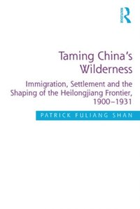 Taming China's Wilderness (e-bok)