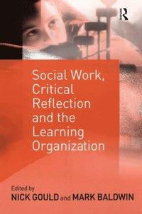 critical reflection social work An introduction to critical reflection jan fook school of social work dalhousie university stage 2 questions what are my main assumptions how does my thinking change.