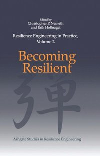 Resilience Engineering in Practice, Volume 2 (e-bok)