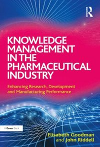 Knowledge Management in the Pharmaceutical Industry (e-bok)
