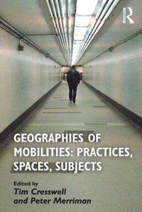 Geographies of Mobilities: Practices, Spaces, Subjects (e-bok)