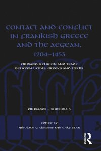 Contact and Conflict in Frankish Greece and the Aegean, 1204-1453 (e-bok)