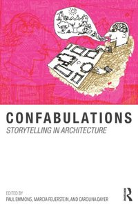 Confabulations : Storytelling in Architecture (e-bok)