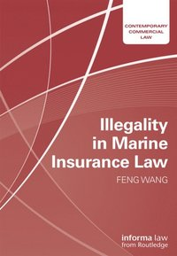 Illegality in Marine Insurance Law (e-bok)