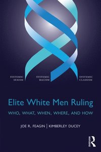 Elite White Men Ruling (e-bok)