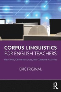Corpus Linguistics for English Teachers (e-bok)