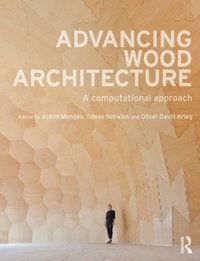Advancing Wood Architecture (e-bok)