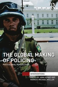 Global Making of Policing (e-bok)