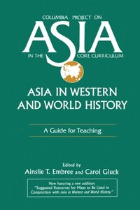Asia in Western and World History: A Guide for Teaching (e-bok)