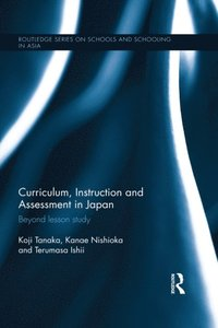 Curriculum, Instruction and Assessment in Japan (e-bok)