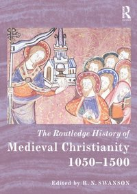 Routledge History of Medieval Christianity (e-bok)