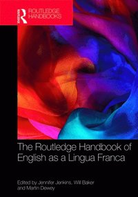 Routledge Handbook of English as a Lingua Franca (e-bok)