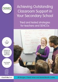 Achieving Outstanding Classroom Support in Your Secondary School (e-bok)