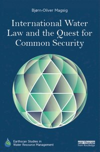 International Water Law and the Quest for Common Security (e-bok)