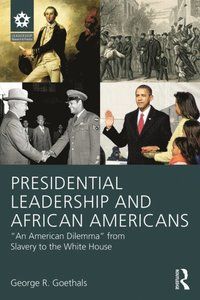 Presidential Leadership and African Americans (e-bok)