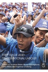 Free Trade and Transnational Labour (e-bok)