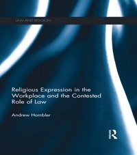 Religious Expression in the Workplace and the Contested Role of Law (e-bok)