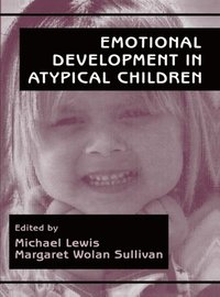 Emotional Development in Atypical Children (e-bok)