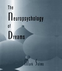 Neuropsychology of Dreams (e-bok)