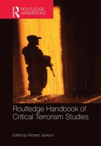 Routledge Handbook of Critical Terrorism Studies (e-bok)