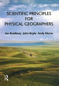 Scientific Principles for Physical Geographers (e-bok)