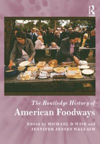 Routledge History of American Foodways (e-bok)