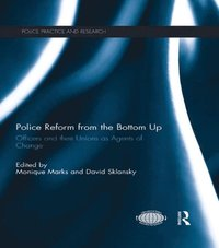 Police Reform from the Bottom Up (e-bok)