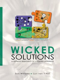 Wicked Solutions : A Systems Approach to Complex Problems (häftad)